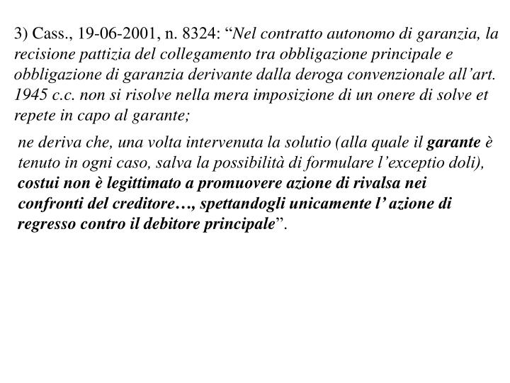"""3) Cass., 19-06-2001, n. 8324: """""""