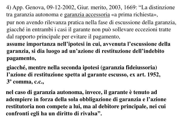 """4) App. Genova, 09-12-2002, Giur. merito, 2003, 1669: """"La distinzione"""