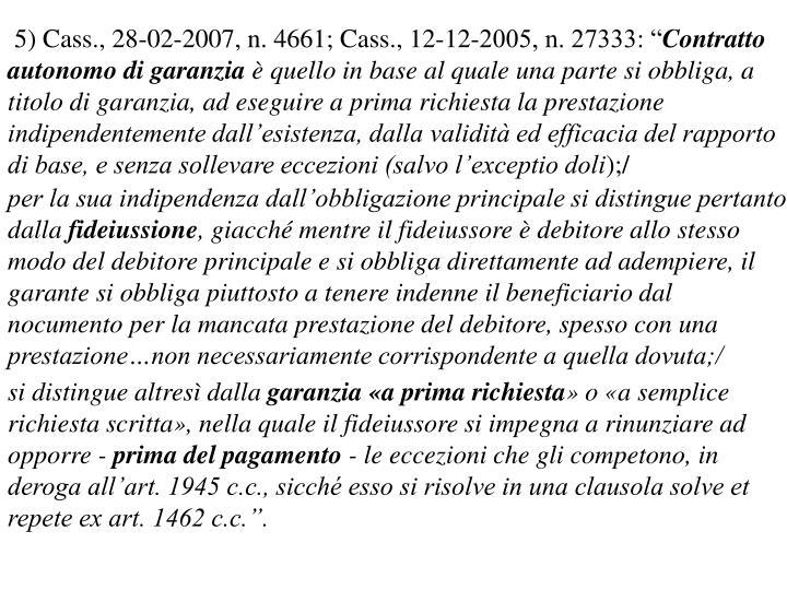 """5) Cass., 28-02-2007, n. 4661; Cass., 12-12-2005, n. 27333: """""""