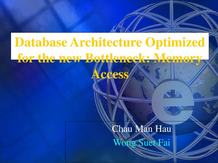 database architecture optimized for the new bottleneck memory access n.