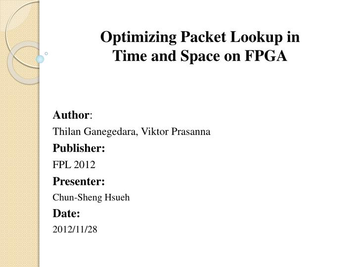 optimizing packet lookup in time and space on fpga n.
