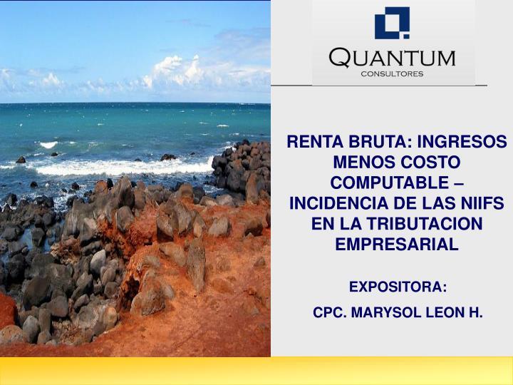 RENTA BRUTA: INGRESOS MENOS COSTO COMPUTABLE – INCIDENCIA DE LAS NIIFS EN LA TRIBUTACION EMPRESARI...