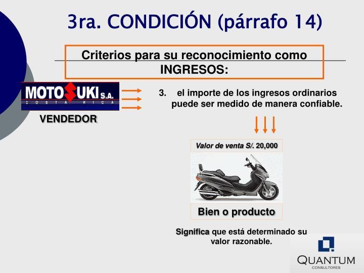 3ra. CONDICIÓN (párrafo 14)