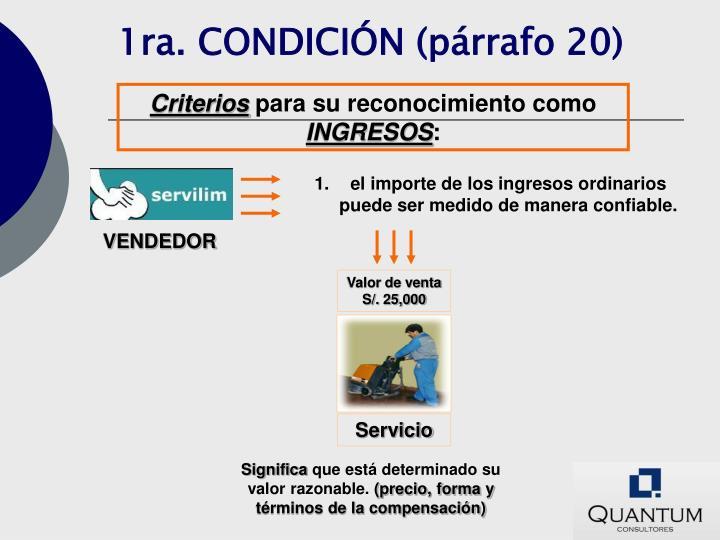 1ra. CONDICIÓN (párrafo 20)