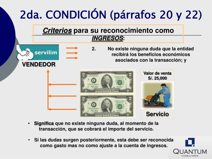 2da. CONDICIÓN (párrafos 20 y 22)