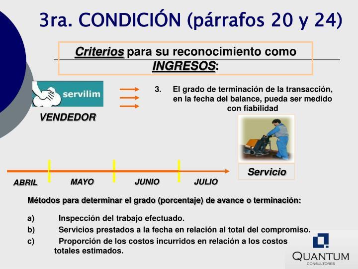 3ra. CONDICIÓN (párrafos 20 y 24)