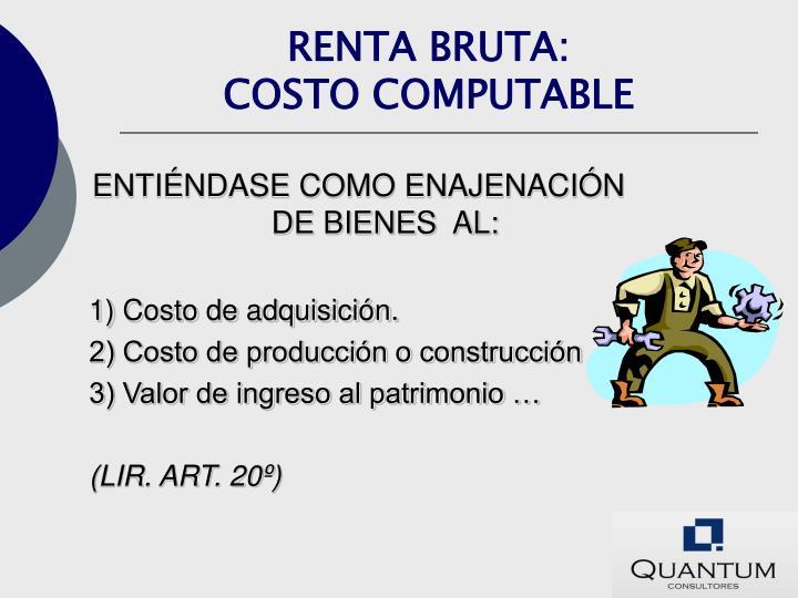 RENTA BRUTA: