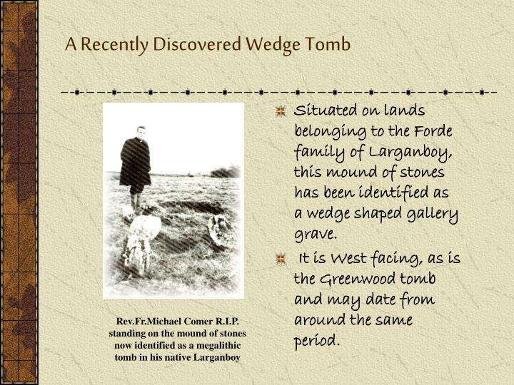 A Recently Discovered Wedge Tomb