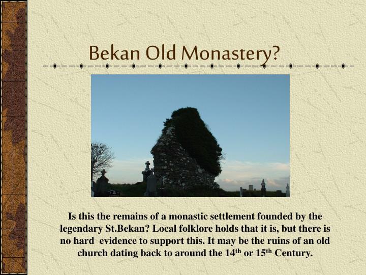 Bekan Old Monastery?