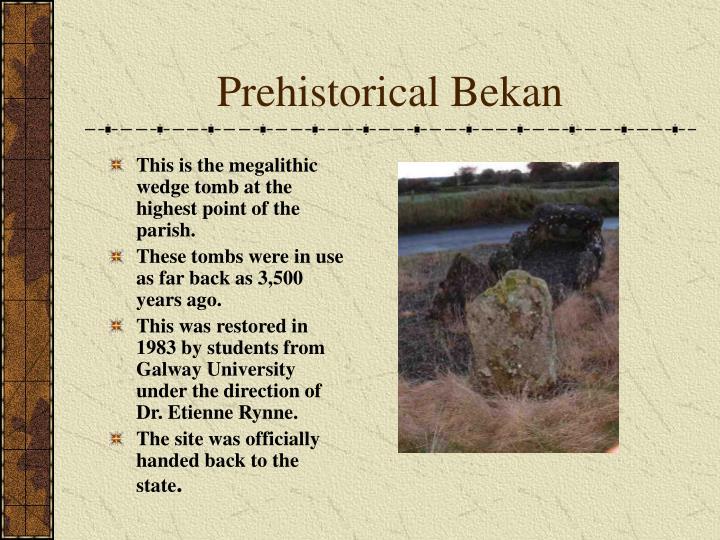 Prehistorical Bekan