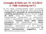 consiglio di stato sez vi 12 3 2012 n 1388 mobbing nel p i
