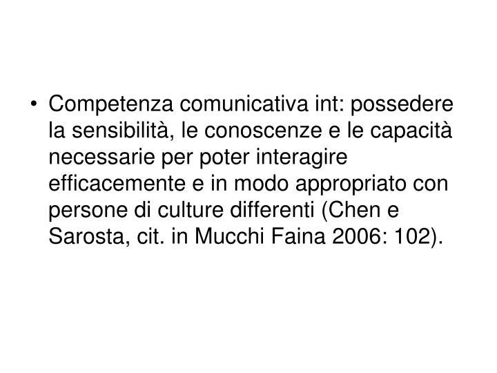 Competenza comunicativa int: possedere la sensibilità, le conoscenze e le capacità necessarie per ...