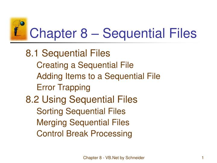 Chapter 8 sequential files