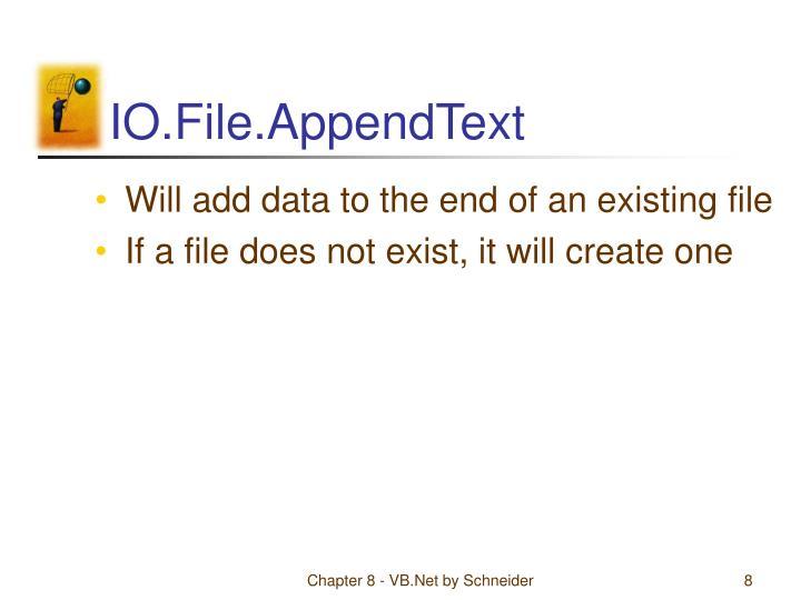 IO.File.AppendText