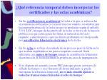 qu referencia temporal deben incorporar los certificados y las actas acad micas