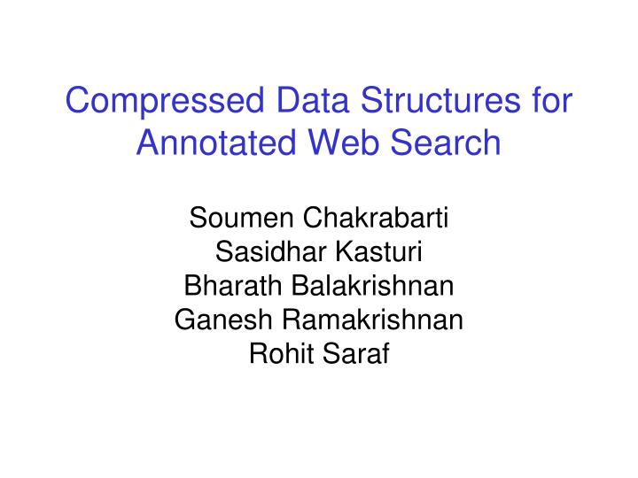 compressed data structures for annotated web search n.