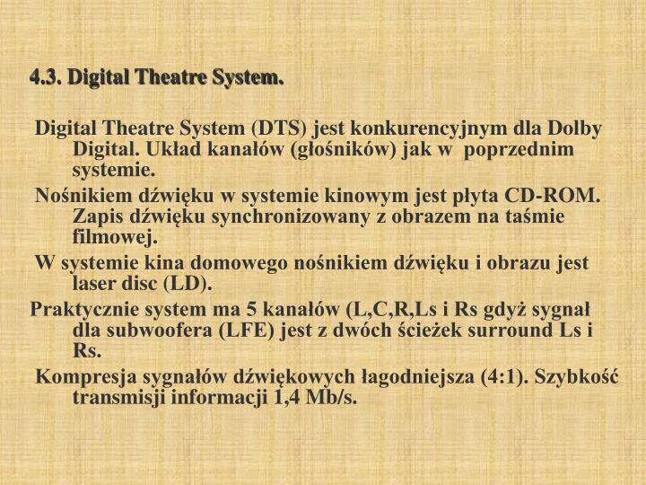 4.3. Digital Theatre System.