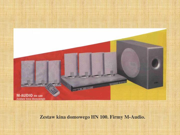 Zestaw kina domowego HN 100. Firmy M-Audio.