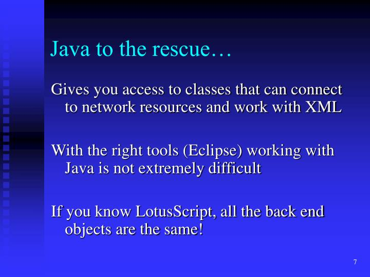 Java to the rescue…