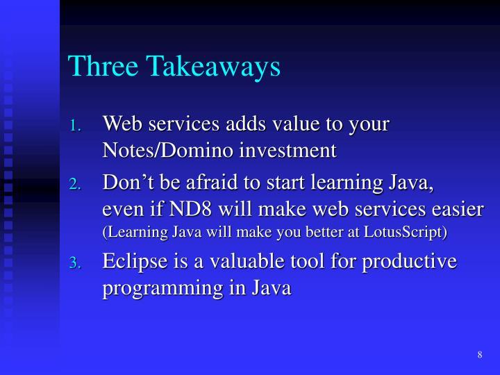Three Takeaways