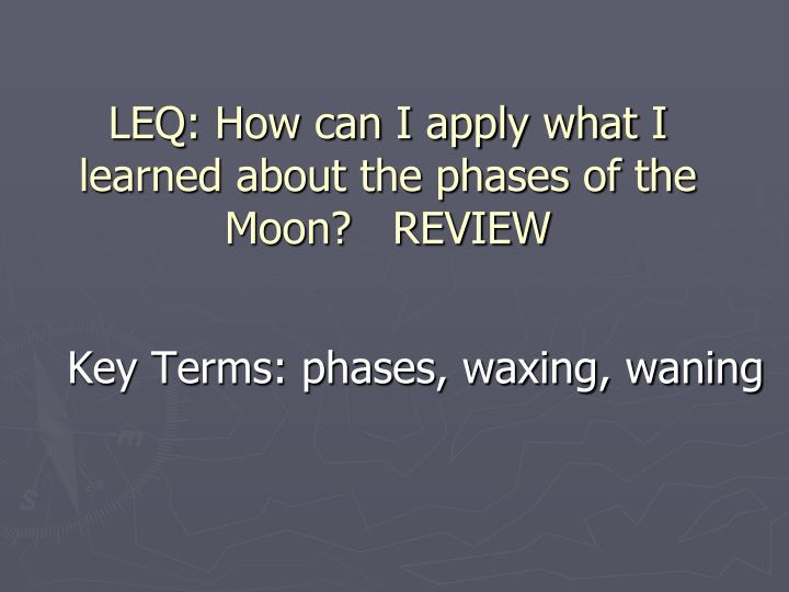 leq how can i apply what i learned about the phases of the moon review n.