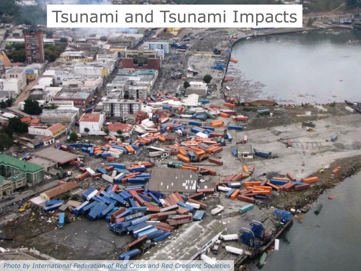 Tsunami and Tsunami Impacts