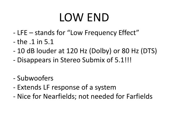 LOW END