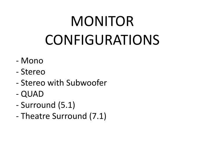MONITOR CONFIGURATIONS