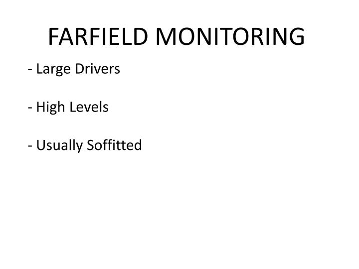 FARFIELD MONITORING