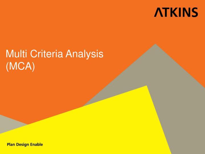 Multi Criteria Analysis (MCA)