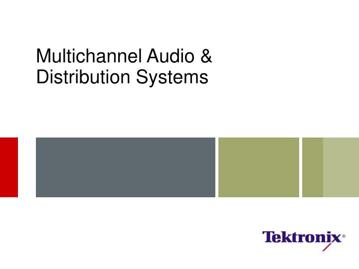 Multichannel Audio &