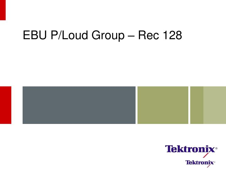 EBU P/Loud Group – Rec 128