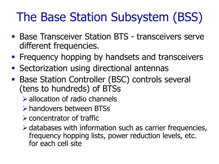 The Base Station Subsystem (BSS)