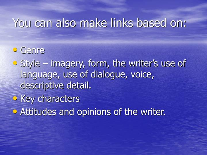 You can also make links based on:
