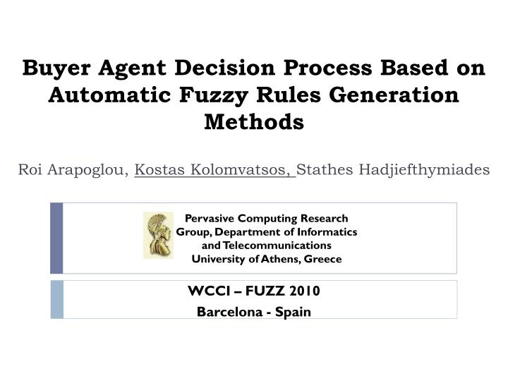 Buyer agent decision process based on automatic fuzzy rules generation methods