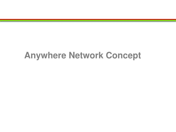 Anywhere Network Concept