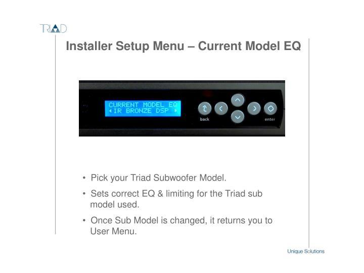 Installer Setup Menu – Current Model EQ