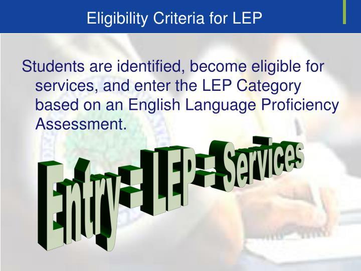 Eligibility Criteria for LEP