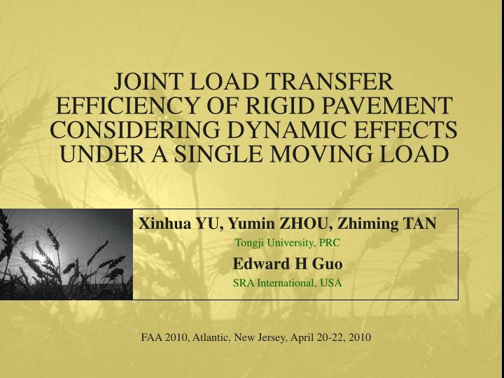 JOINT LOAD TRANSFER EFFICIENCY OF RIGID PAVEMENT CONSIDERING DYNAMIC EFFECTS UNDER A SINGLE MOVING L...