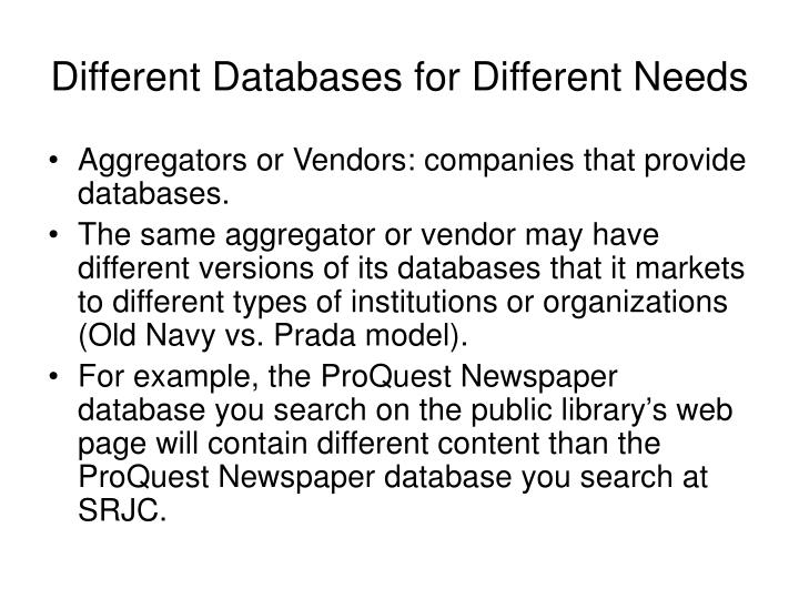 Different Databases for Different Needs