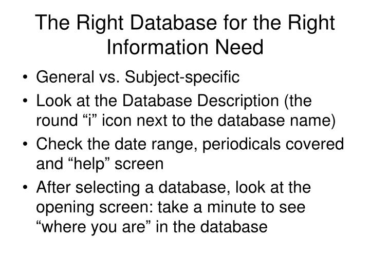 The Right Database for the Right Information Need