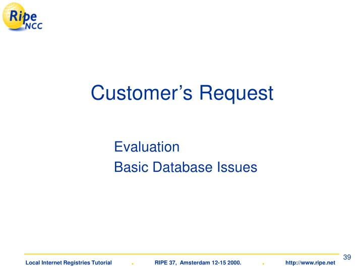Customer's Request