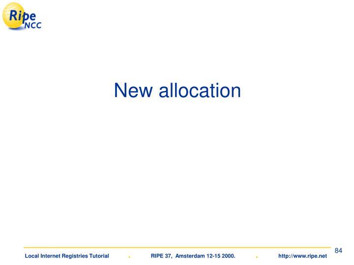 New allocation