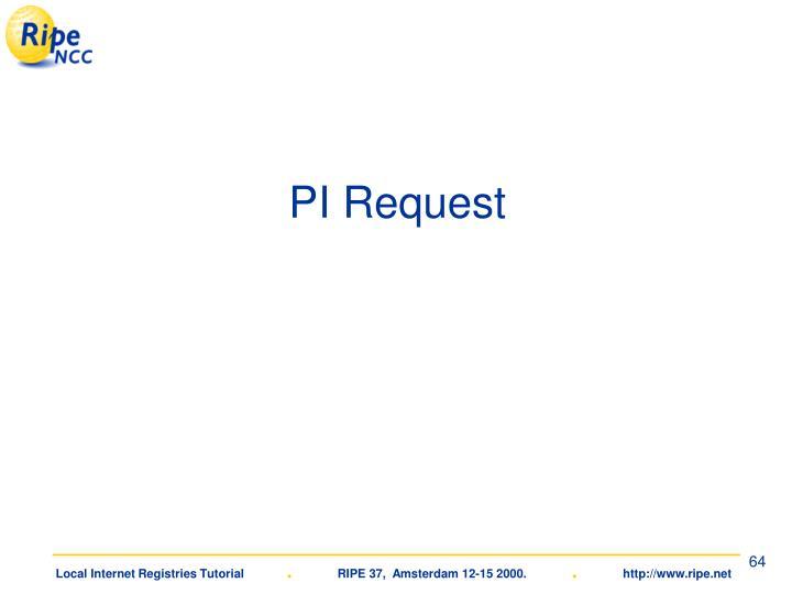 PI Request