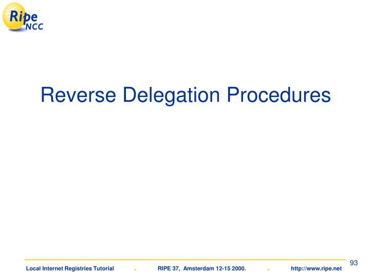 Reverse Delegation Procedures