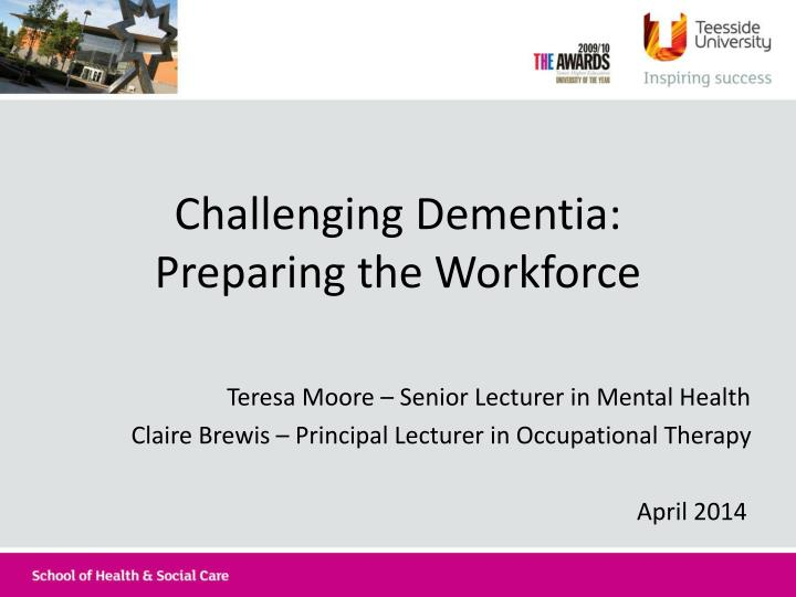 challenging dementia preparing the workforce n.