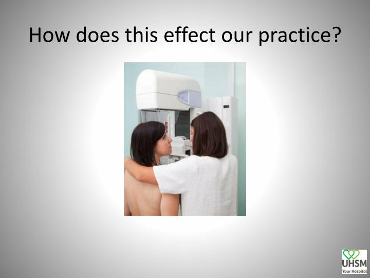 How does this effect our practice?