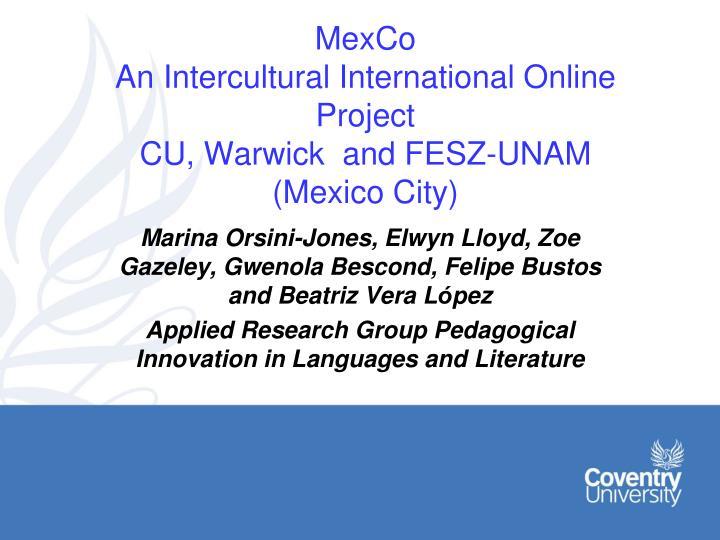 mexco an intercultural international online project cu warwick and fesz unam mexico city n.