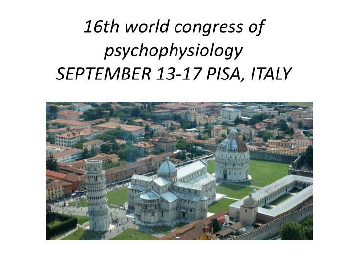 16th world congress of psychophysiology september 13 17 pisa italy n.