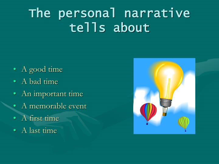 The personal narrative tells about
